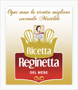 Ricetta Reginetta Matilde Vicenzi