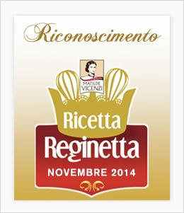 Ricetta Reginetta Matilde Vicenzi 2014